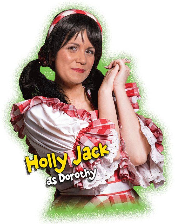 Holly Jack as Dorothy